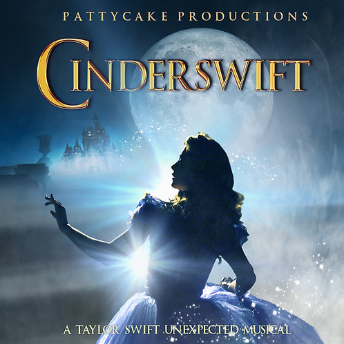 CINDERSWIFT -A Taylor Swift Unexpected Musical (MP3)