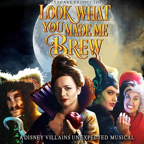 LOOK WHAT YOU MADE ME BREW - A Disney Villains Unexpected Musical (MP3)