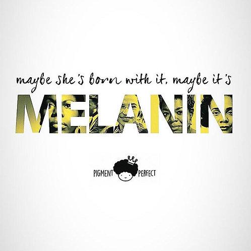 A5 Print - Maybe its Melanin...