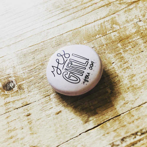 Badge - Yes Girl! You can