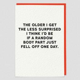 The Older I get Greeting Card