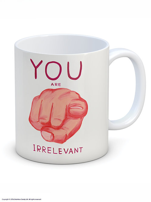 You Are Irrelevant