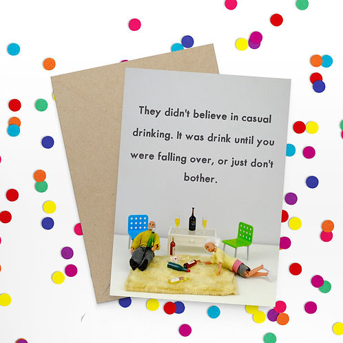 They Didn't Believe In Casual Drinking Greeting Card