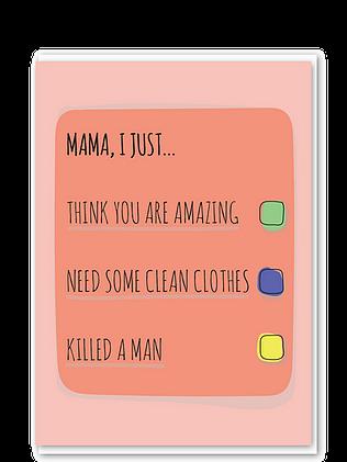 Mama I Just....