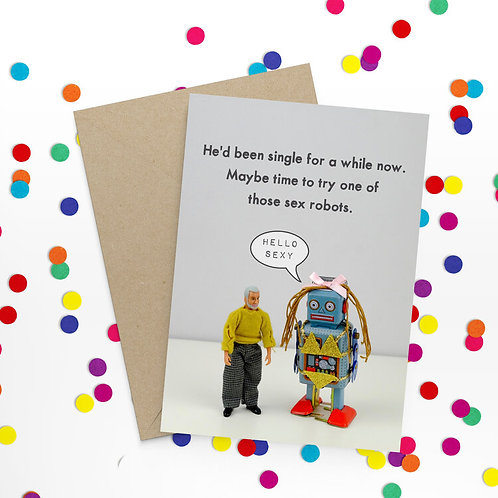He'd Been Single For A While Greeting Card