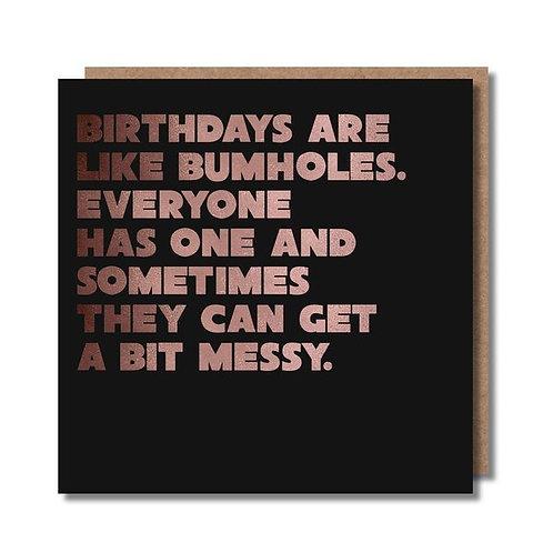 Birthdays Are Like Bumholes Greeting Card