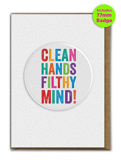Clean Hands Filthy Mind Badge Card
