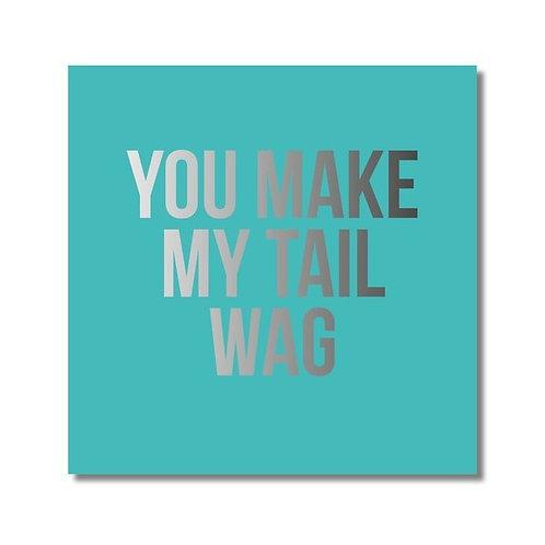 You Make My Tail Wag