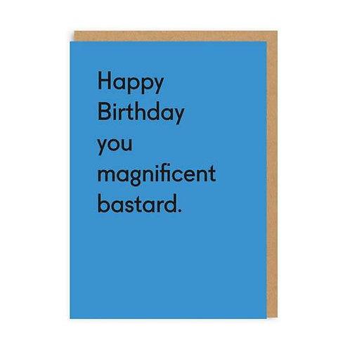 Happy Birthday You Magnificent Bastard Greeting Card