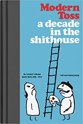 A Decade In The Shithouse By Modern Toss Book