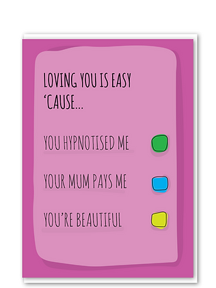 Loving You Is Easy Valentines Card