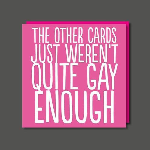 Not Just Gay Enough Greeting Card