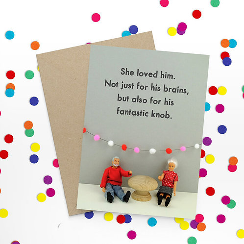 She  loved Him Not Just For His Mind Greeting Card
