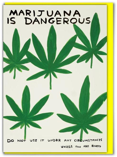 Marijuana Is Dangerous