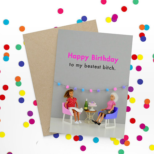 Happy Birthday To My Bestest Bitch Greetings Card