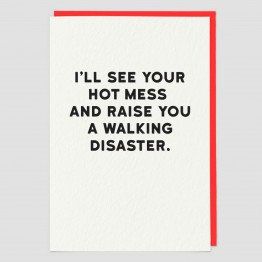I'll See Your Hot Mess Greeting Card