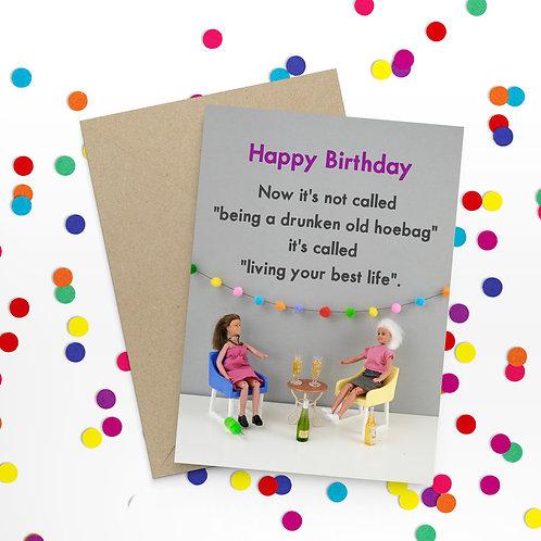 Now It's Not CalledBeing A Drunken Old Hoebag Greetings Card