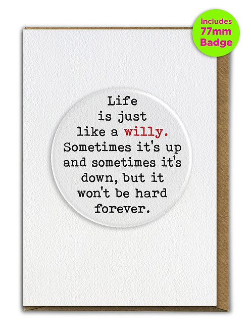 Life Is Like A Willy Badge Card