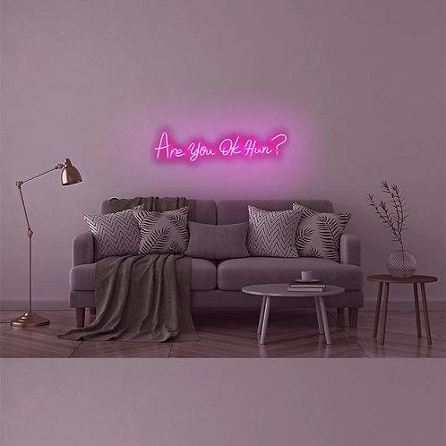 Are You Ok Hun Neon LED Light
