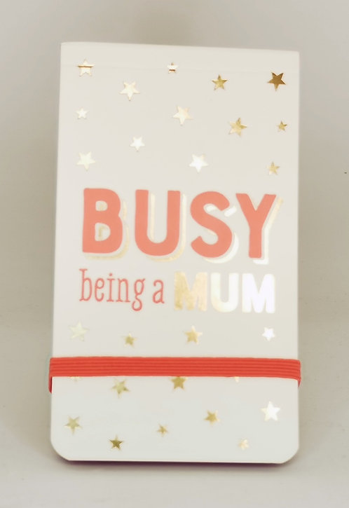 Busy Being A Mum Note Pad