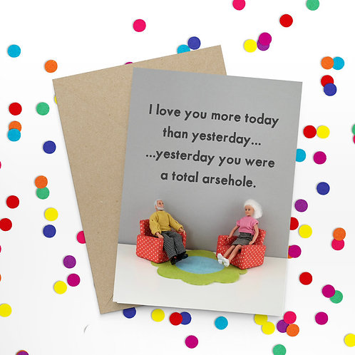 I Love You More Today Than Yesterday Greetings Card