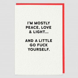 I'm Mostly Peace And Love Greeting Card