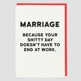 Marriage Because Your Shitty Day Doesn't Have To End At Work