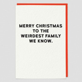 Merry Christmas To The Weirdest Family Greeting Card