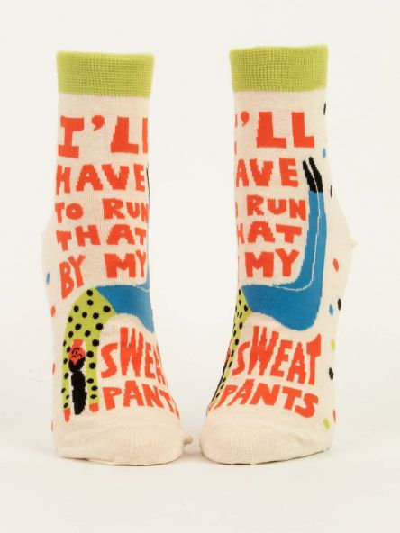 I'll Have To Run That Past My Sweatpants Ladies Socks