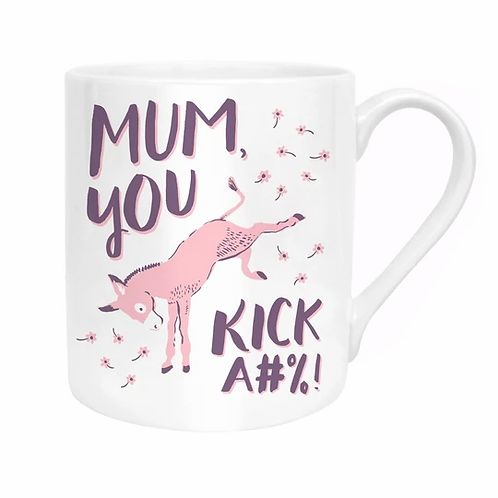 Mum You Kick Ass Mug