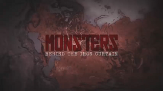 Monsters behind the Iron Curtain