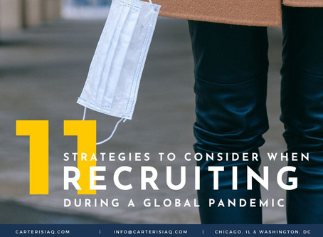 11 Strategies To Consider When Recruiting During A Pandemic