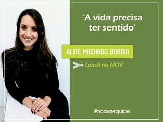 Conheça um pedacinho da história da coach Aline Machado Bordin