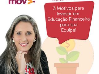 3 Motivos para Investir em Educação Financeira para sua Equipe