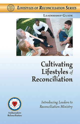 Cultivating Lifestyles of Reconciliation