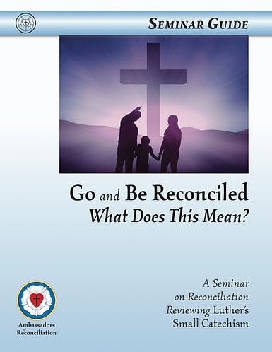 Go and Be Reconciled Seminar Guide