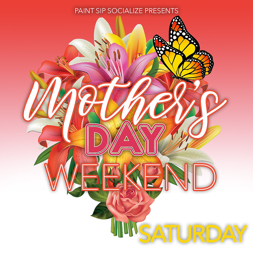 Mother's Day Saturday