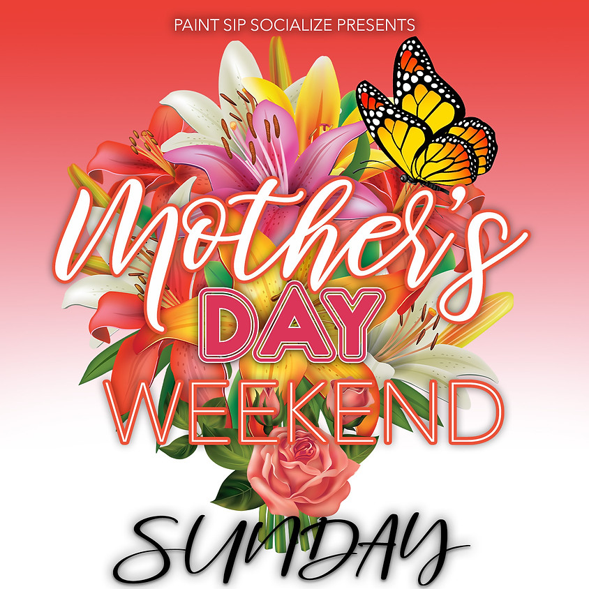 Mother's Day Weekend Saturday