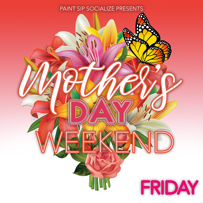 Mother's Day Friday
