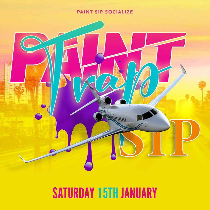 January Trap Paint Sip  10:30pm