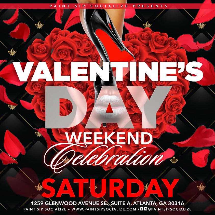Valentine's Day Celebration Weekend- Saturday