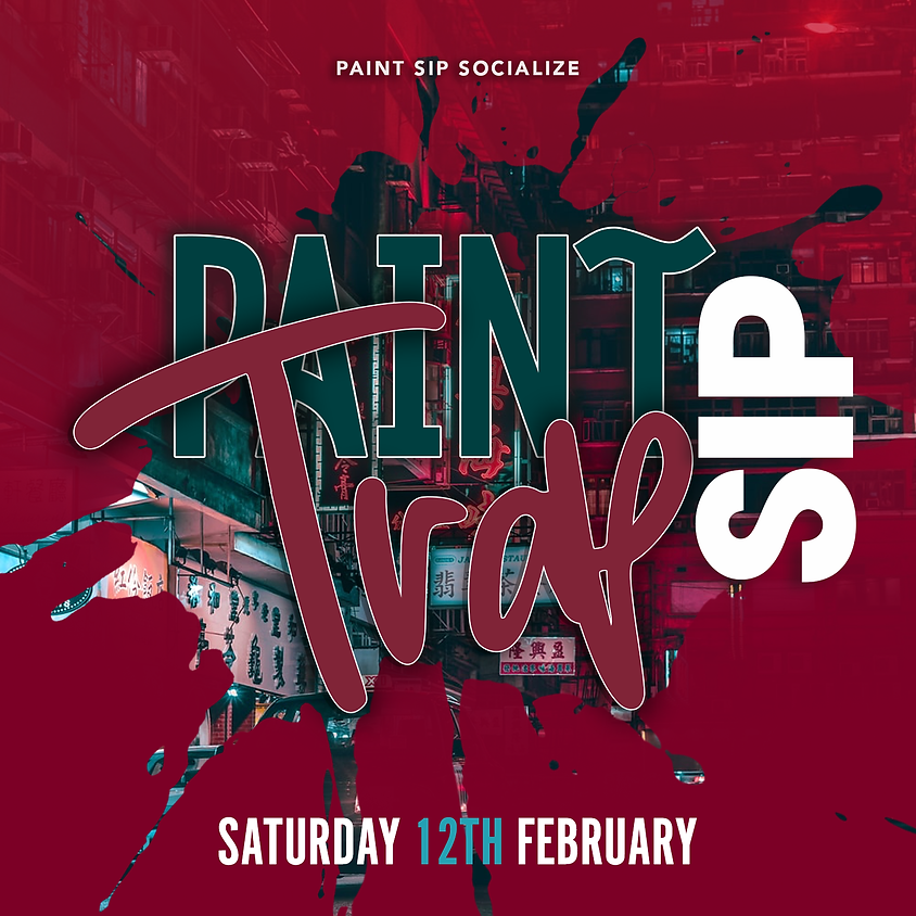 February Trap Paint Sip  10:30pm