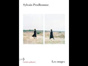 « Les orages » de Sylvain Prudhomme