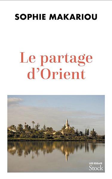 « Le partage d'Orient » de Sophie Makariou