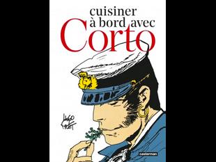 « Cuisiner à bord avec Corto »            de Michel Pierre et Hugo Pratt