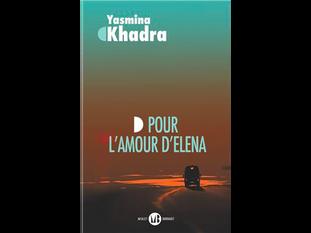 « Pour l'amour d'Elena »                      de Yasmina Khadra