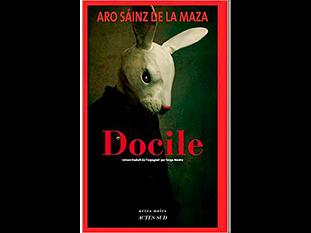« Docile » de Aro Sáinz de la Maza