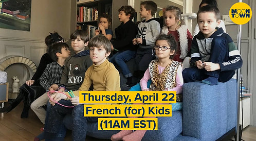 April 22 Virtual Walk - French (for) Kids