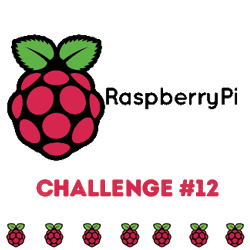 Challenge 12 - Raspberry Pi projects