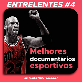 Entrelentes #4 - Lendas do esporte no streaming
